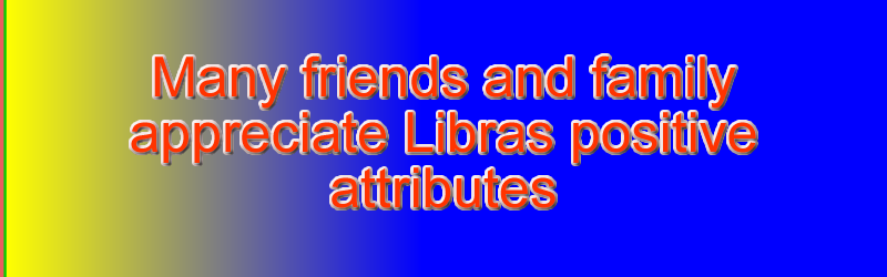 Libras really enjoy their friendships