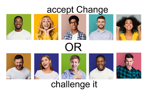 Change – accept or Challenge it